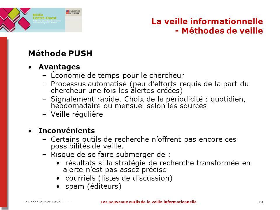 La Rochelle, 6 et 7 avril 2009 Les nouveaux outils de la veille informationnelle19 La veille informationnelle - Méthodes de veille Méthode PUSH Avanta