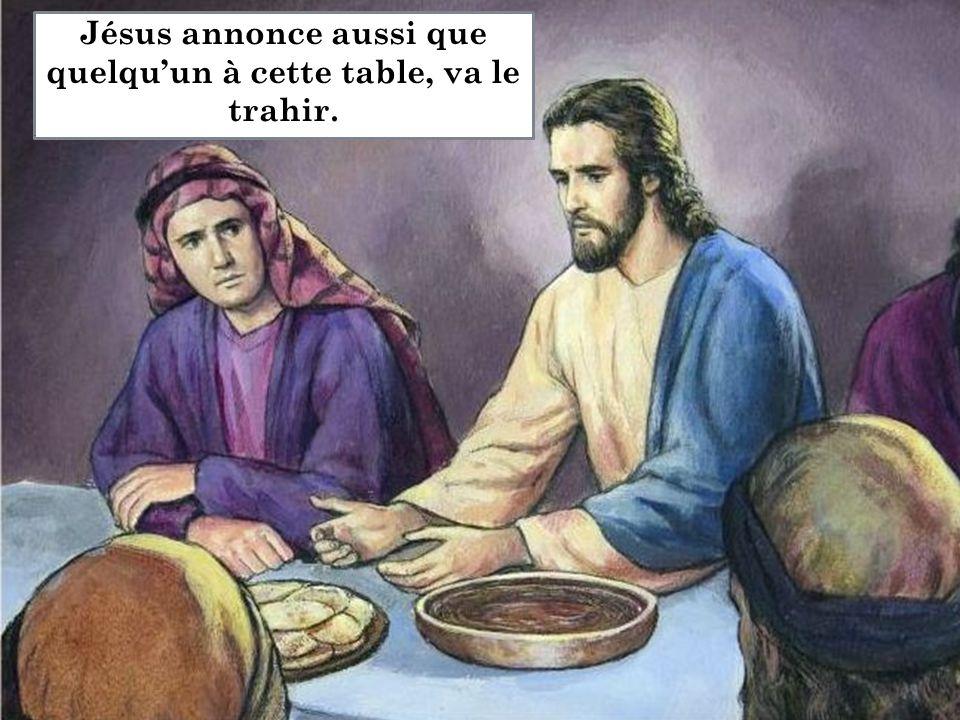 Jésus annonce aussi que quelqu'un à cette table, va le trahir..