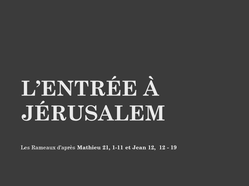 Jésus s'approche de Jérusalem avec ses disciples et leur dit : Allez au village qui est en face de vous ; vous trouverez aussitôt une ânesse attachée et un ânon ; détachez-les, et amenez-les-moi.