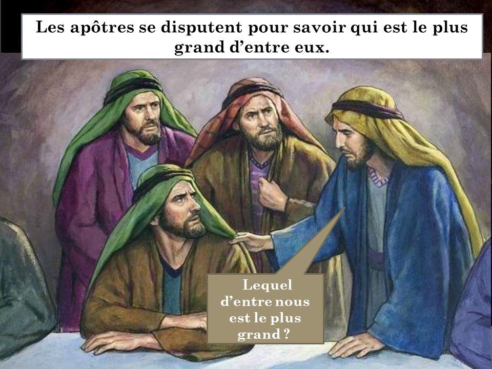 Lequel d'entre nous est le plus grand ? Les apôtres se disputent pour savoir qui est le plus grand d'entre eux.