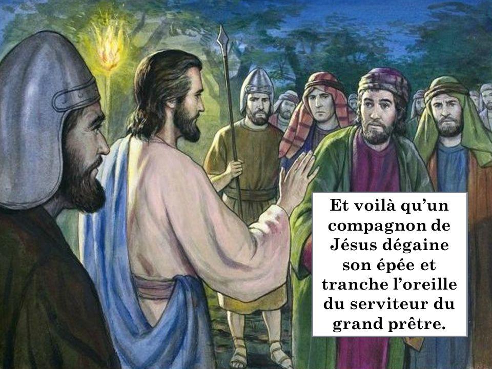 Et voilà qu'un compagnon de Jésus dégaine son épée et tranche l'oreille du serviteur du grand prêtre.
