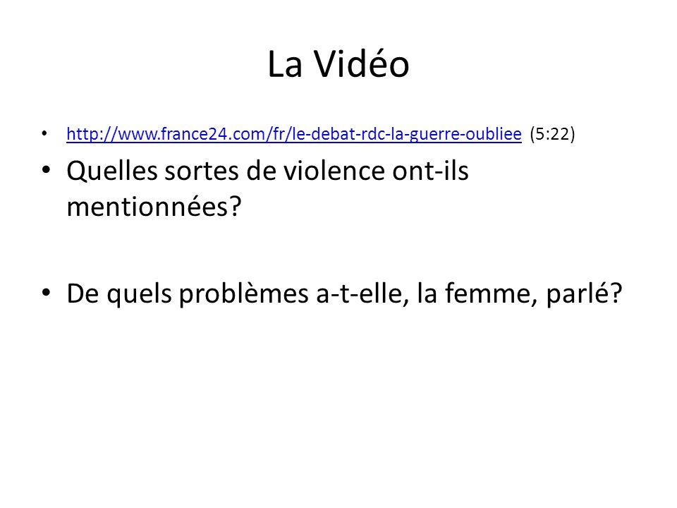La Vidéo http://www.france24.com/fr/le-debat-rdc-la-guerre-oubliee (5:22) http://www.france24.com/fr/le-debat-rdc-la-guerre-oubliee Quelles sortes de