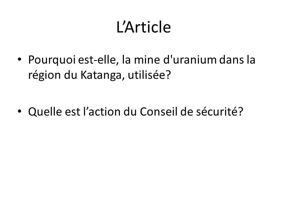 L'Article Pourquoi est-elle, la mine d'uranium dans la région du Katanga, utilisée? Quelle est l'action du Conseil de sécurité?