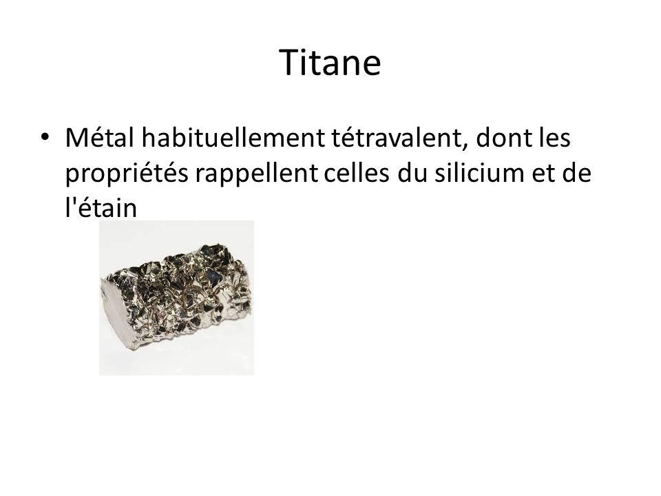 Titane Métal habituellement tétravalent, dont les propriétés rappellent celles du silicium et de l'étain