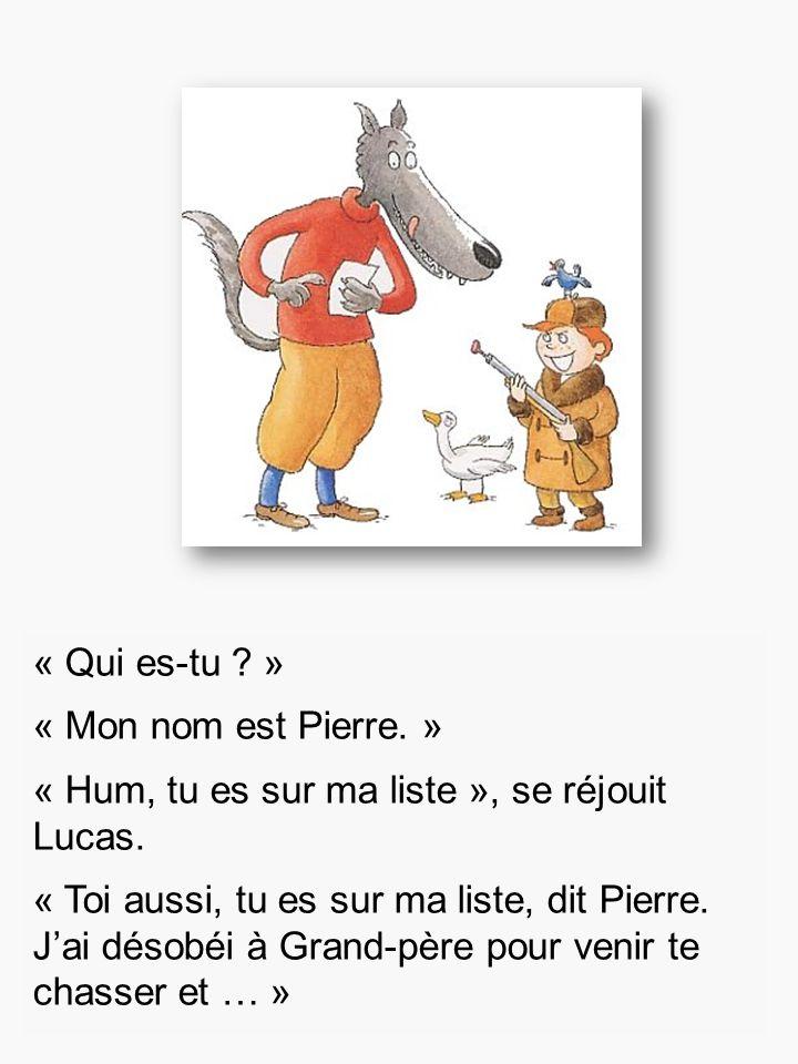 « Qui es-tu ? » « Mon nom est Pierre. » « Hum, tu es sur ma liste », se réjouit Lucas. « Toi aussi, tu es sur ma liste, dit Pierre. J'ai désobéi à Gra