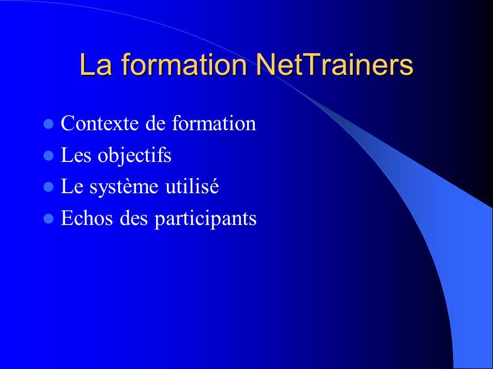 Contexte de formation La formation NetTrainers est une formation de 160 heures qui se réalise entièrement à distance.
