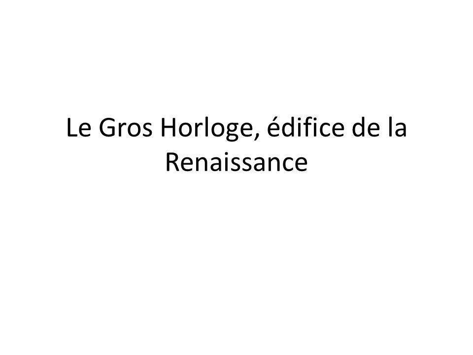 Le Gros Horloge, édifice de la Renaissance