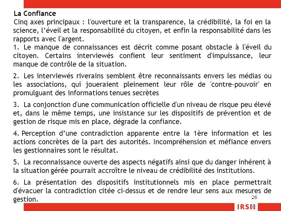 26 La Confiance Cinq axes principaux : l'ouverture et la transparence, la crédibilité, la foi en la science, l'éveil et la responsabilité du citoyen,