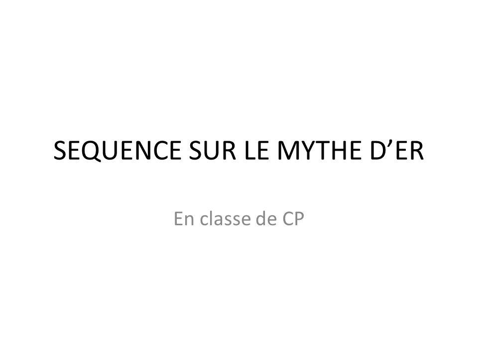 SEQUENCE SUR LE MYTHE D'ER En classe de CP