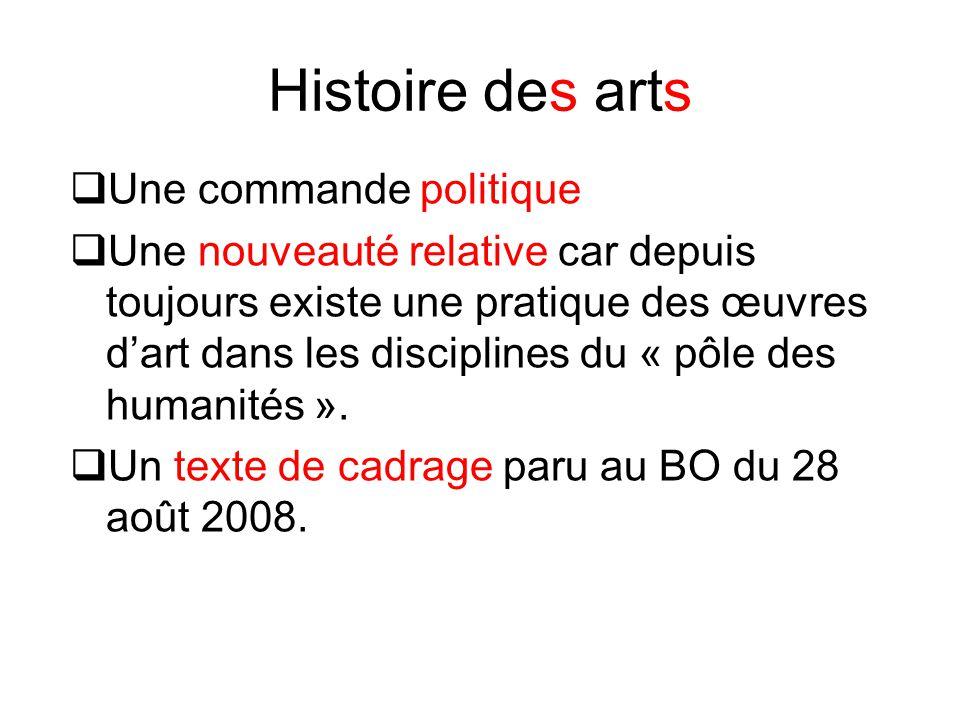 Histoire des arts  Une commande politique  Une nouveauté relative car depuis toujours existe une pratique des œuvres d'art dans les disciplines du «