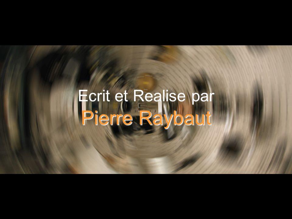 57 Ecrit et Realise par Pierre Raybaut