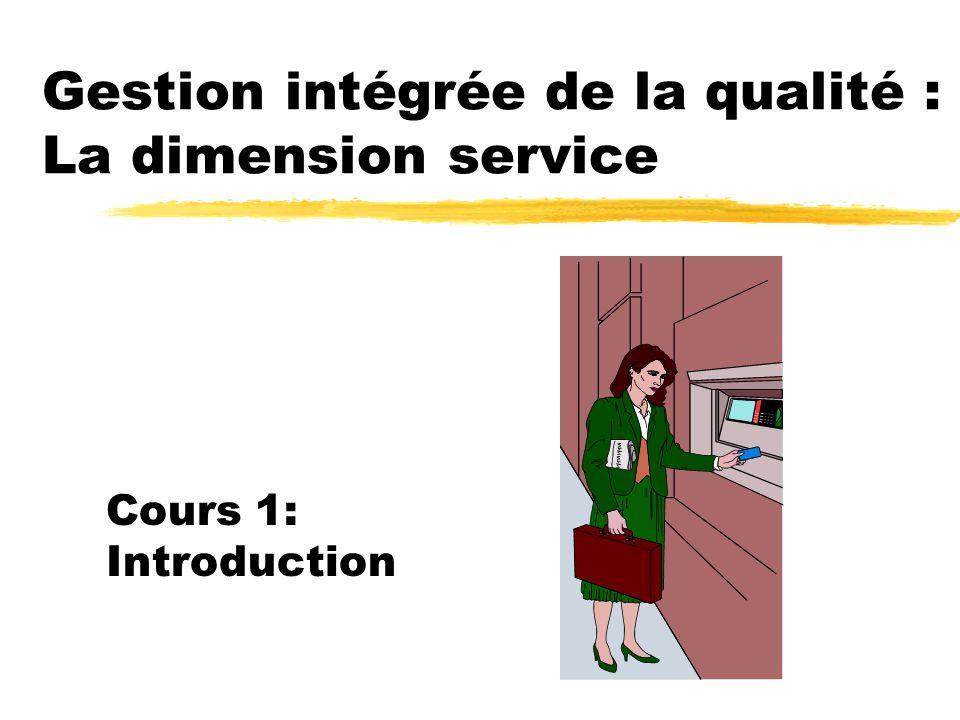 Gestion intégrée de la qualité : La dimension service Cours 1: Introduction