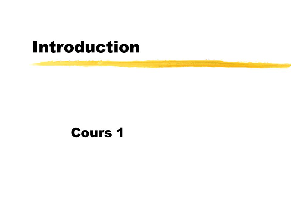 Introduction Cours 1