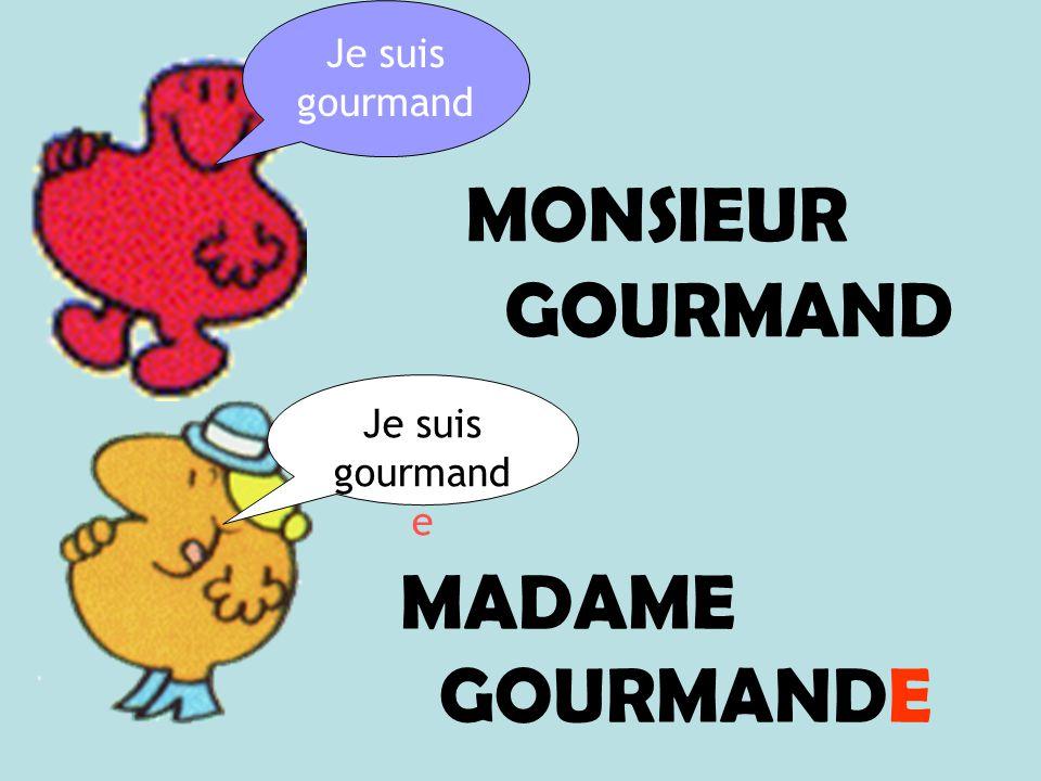 MONSIEUR GOURMAND MADAME GOURMANDE Je suis gourmand Je suis gourmand e