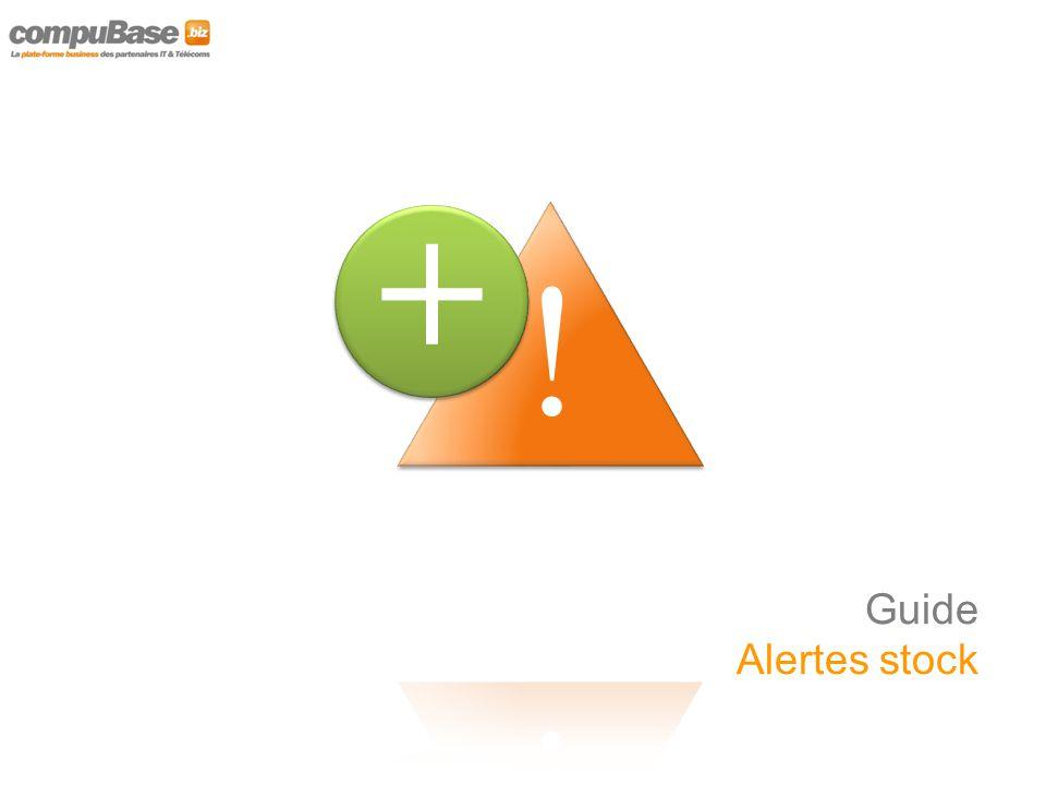 Utilisez l'onglet « Alerte stock » Depuis le menu déroulant « Alerte stock » cliquez sur « Définir une alerte » Un pop up apparait pour créer votre alerte