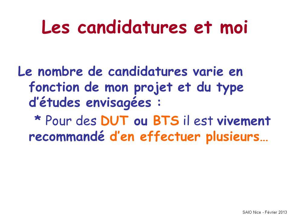 SAIO Nice - Février 2013 Les candidatures et moi Le nombre de candidatures varie en fonction de mon projet et du type d'études envisagées : * Pour des DUT ou BTS il est vivement recommandé d'en effectuer plusieurs…