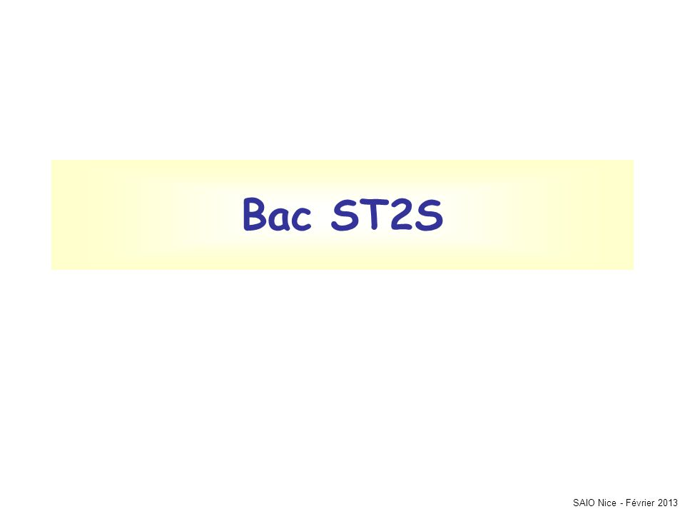 SAIO Nice - Février 2013 Bac ST2S