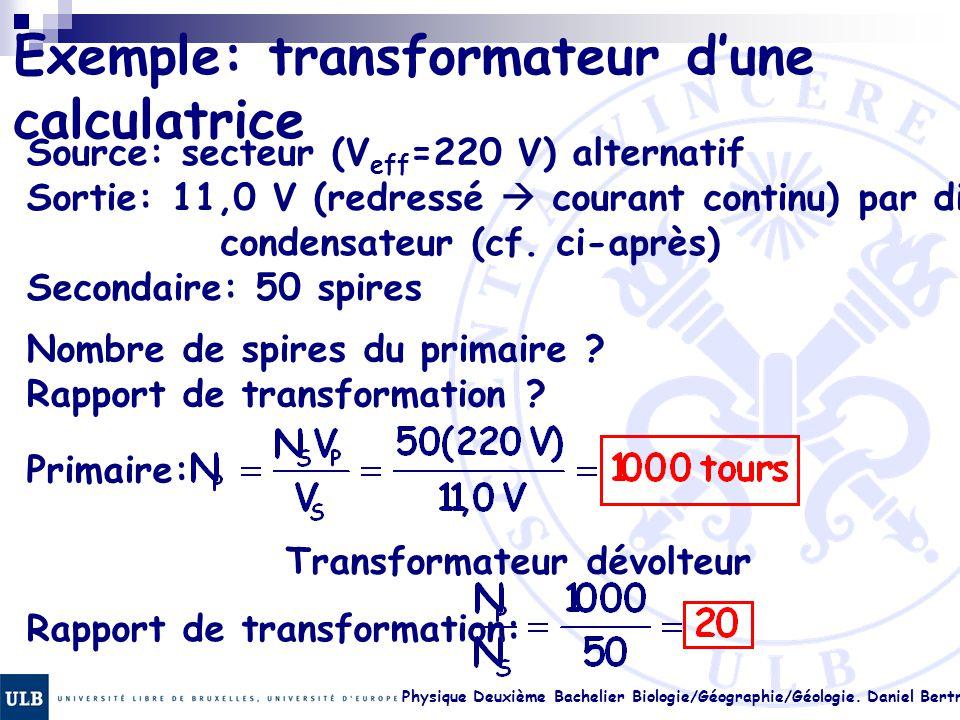 Physique Deuxième Bachelier Biologie/Géographie/Géologie. Daniel Bertrand 23.26 Exemple: transformateur d'une calculatrice Source: secteur (V eff =220