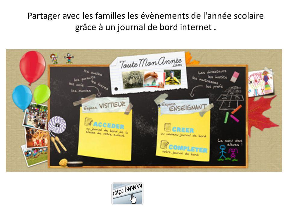 Partager avec les familles les évènements de l année scolaire grâce à un journal de bord internet.