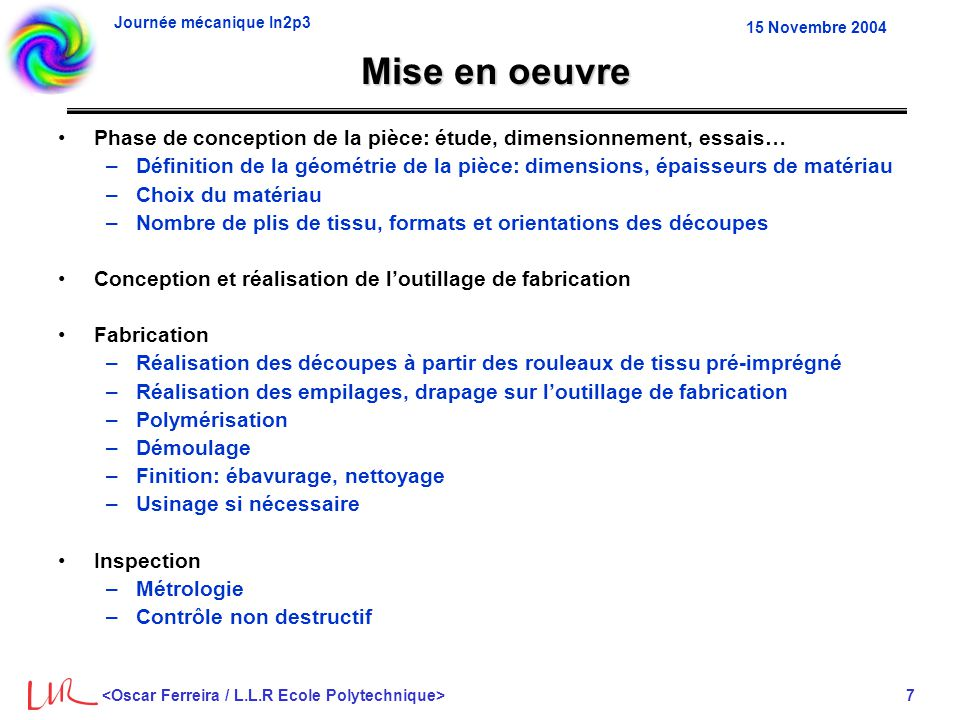 Journée mécanique In2p3 18 15 Novembre 2004 Documents utiles MIL-HDBK-17-2E: Polymer Matrix Composites (disponible sur web) ESA PSS-03-207: Guidelines for Carbon and Other Advanced Fiber Prepreg Procurements ESA PSS-03-203: Polymer Composites Divers documents ou informations intéressants sur les sites web des fournisseurs (ex HEXCEL) NASA Work instructions / Preferred Reliability Pactices: diverses notes succinctes mais utiles sur les composite (disponible sur web) Documentation structures GLAST disponible au LLR –Spécifications, procédures, fiches de suivie…