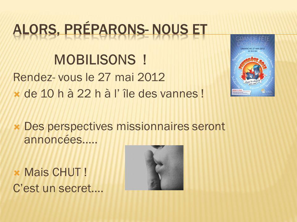 MOBILISONS . Rendez- vous le 27 mai 2012 dde 10 h à 22 h à l' île des vannes .