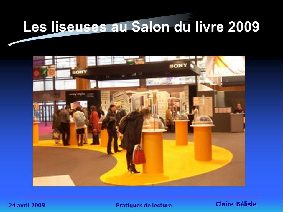 24 avril 2009Pratiques de lecture Claire Bélisle 34 Les liseuses au Salon du livre 2009