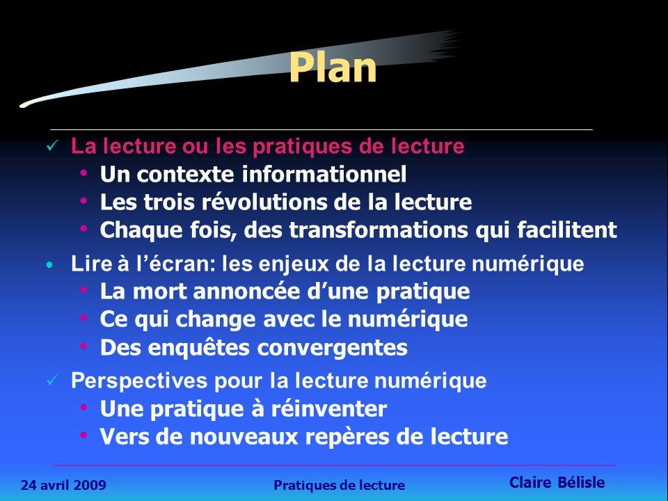 24 avril 2009Pratiques de lecture Claire Bélisle 15 Lire à l'écran : s'agit-il encore de lecture .