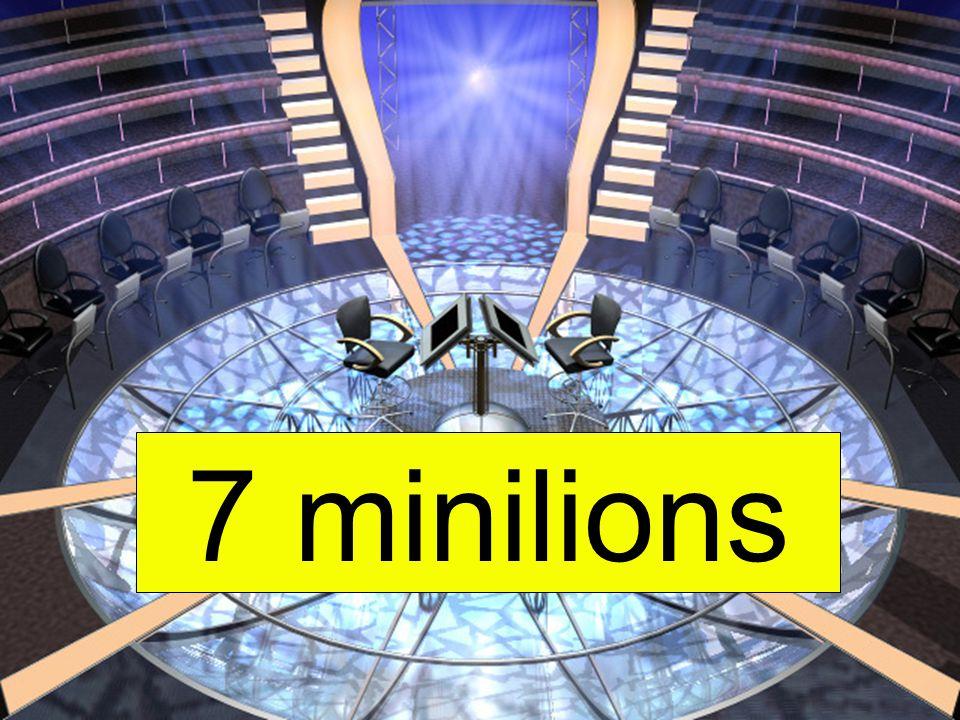 7 minilions