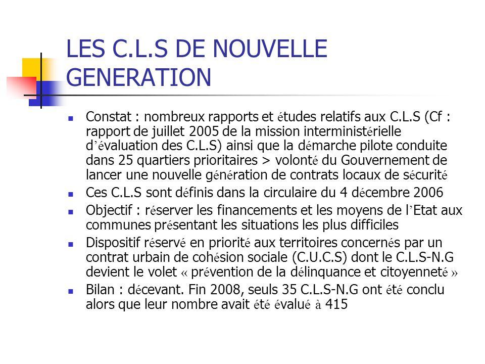 LES C.L.S DE NOUVELLE GENERATION Constat : nombreux rapports et é tudes relatifs aux C.L.S (Cf : rapport de juillet 2005 de la mission interminist é r