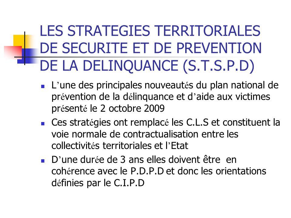 LES STRATEGIES TERRITORIALES DE SECURITE ET DE PREVENTION DE LA DELINQUANCE (S.T.S.P.D) L ' une des principales nouveaut é s du plan national de pr é