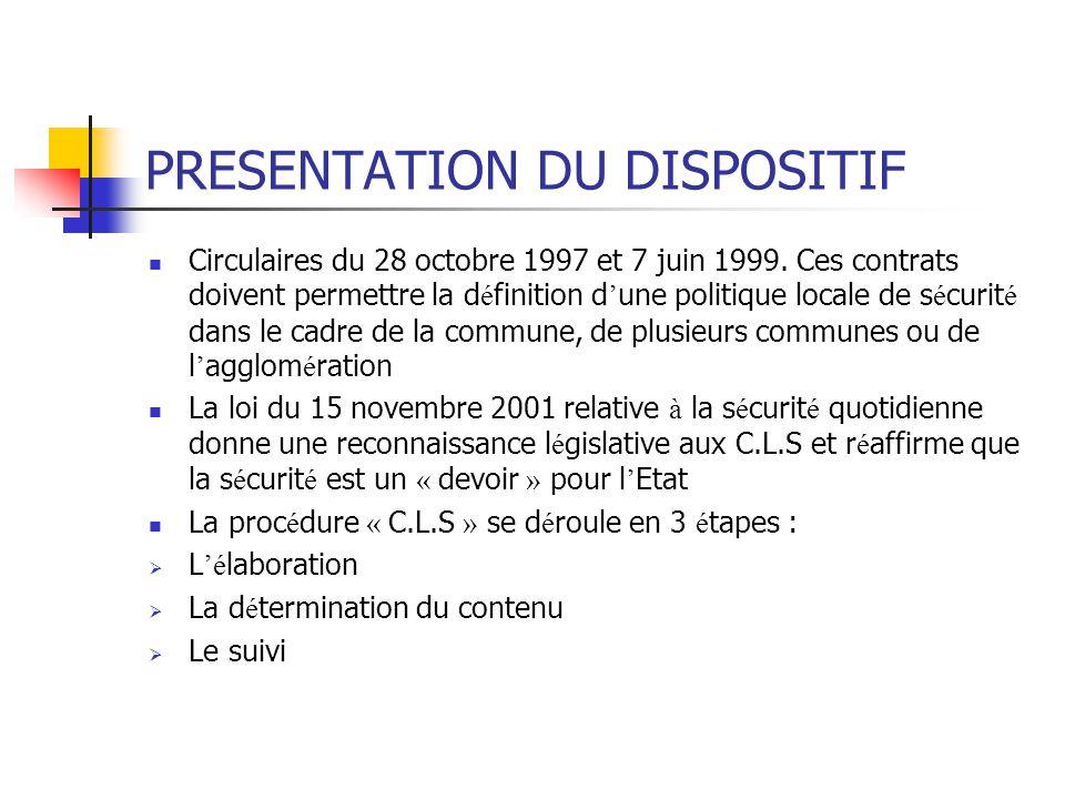 PRESENTATION DU DISPOSITIF Circulaires du 28 octobre 1997 et 7 juin 1999. Ces contrats doivent permettre la d é finition d ' une politique locale de s