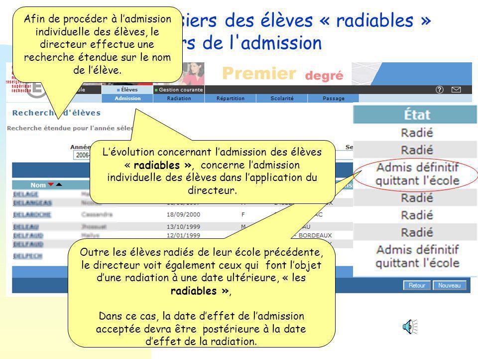 Accès aux dossiers des élèves « radiables » lors de l admission Objectif : Mettre à disposition des directeurs d'école avant la date d'effet de la radiation, les dossiers des élèves faisant l'objet d'une radiation.