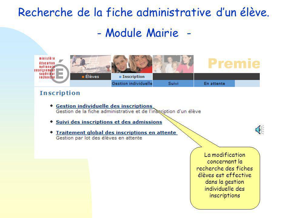 Amélioration de la recherche des fiches élèves dans les modules Mairie et Directeur Objectif : éviter la saisie en double de fiches administratives Principe : toute création de fiche dans l'application base élèves sera précédée d'une recherche de l'élève.