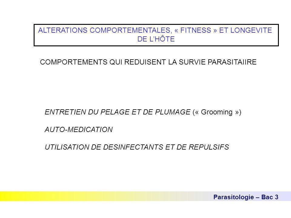 Parasitologie – Bac 3 ALTERATIONS COMPORTEMENTALES, « FITNESS » ET LONGEVITE DE L'HÔTE ENTRETIEN DU PELAGE ET DE PLUMAGE (« Grooming ») AUTO-MEDICATIO
