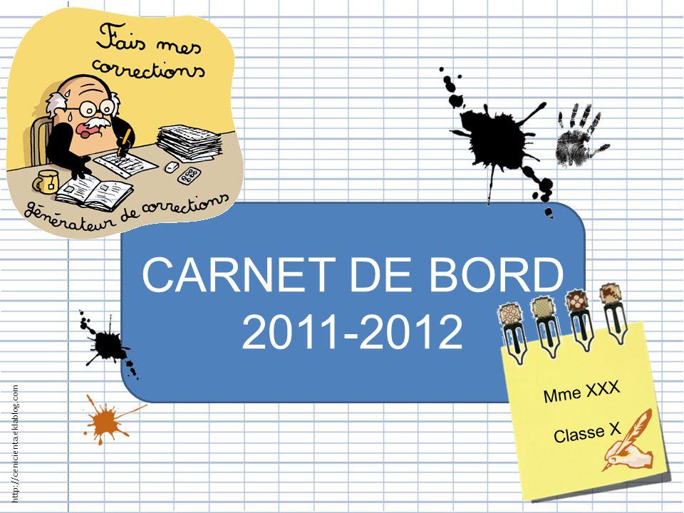 CARNET DE BORD 2011-2012 Mme XXX Classe X http://cenicienta.eklablog.com