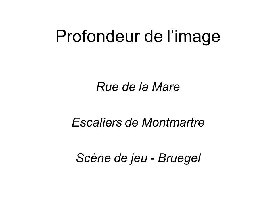 Profondeur de l'image Rue de la Mare Escaliers de Montmartre Scène de jeu - Bruegel