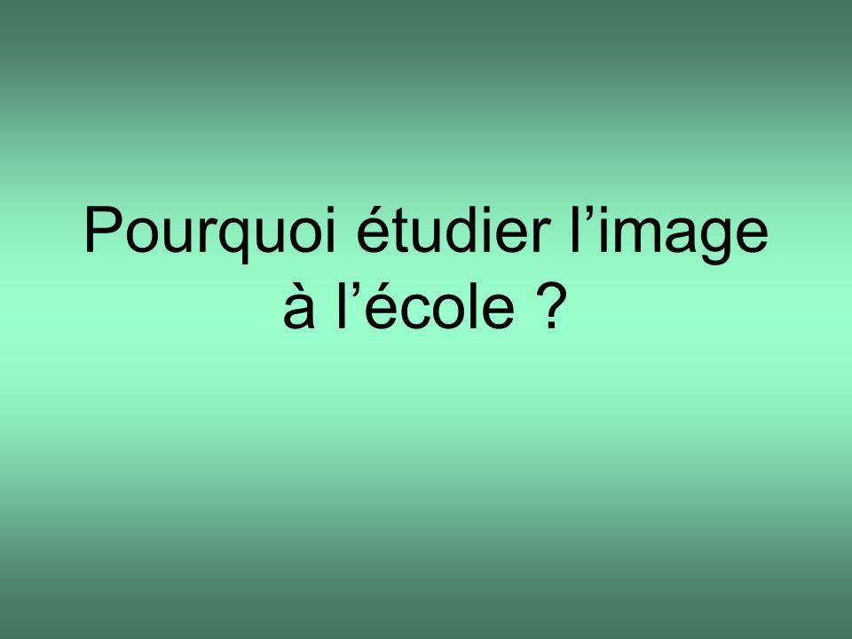 Pourquoi étudier l'image à l'école ?
