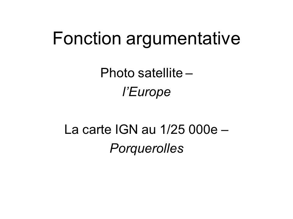 Fonction argumentative Photo satellite – l'Europe La carte IGN au 1/25 000e – Porquerolles
