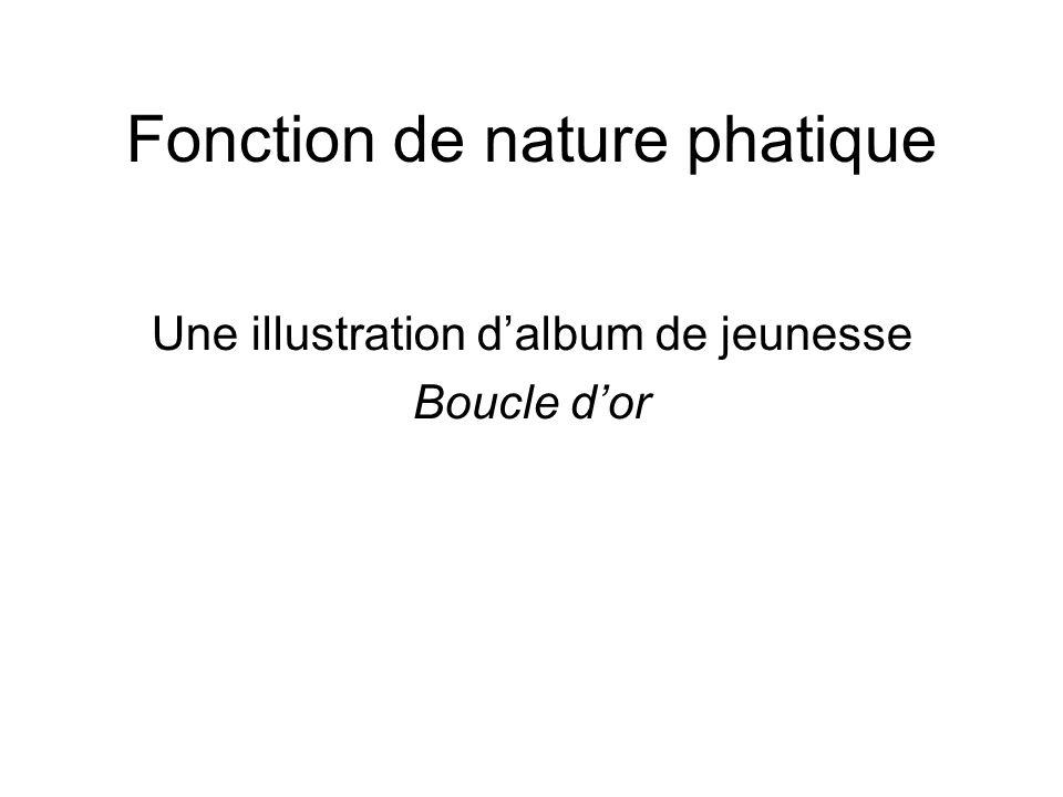 Fonction de nature phatique Une illustration d'album de jeunesse Boucle d'or