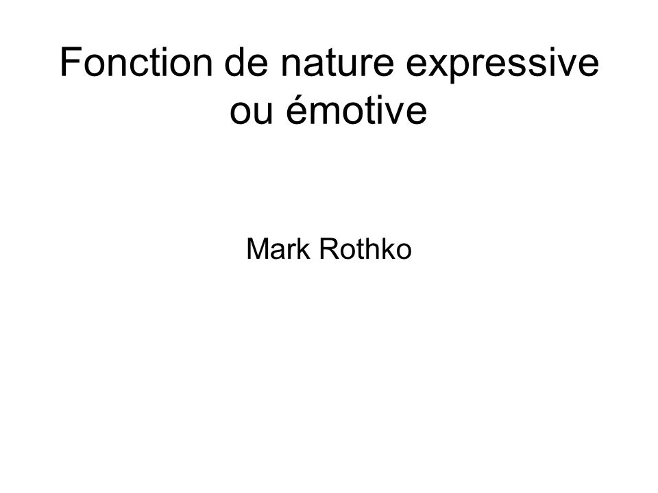 Fonction de nature expressive ou émotive Mark Rothko