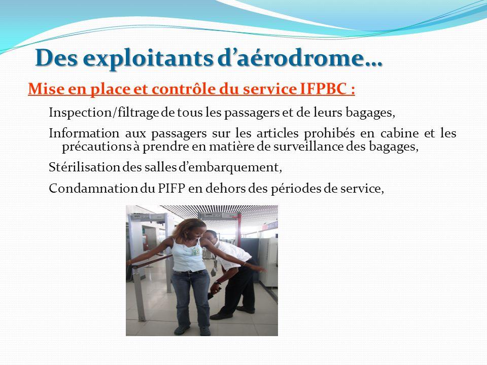 Des exploitants d'aérodrome… Mise en place et contrôle du service IFPBC : Inspection/filtrage de tous les passagers et de leurs bagages, Information a