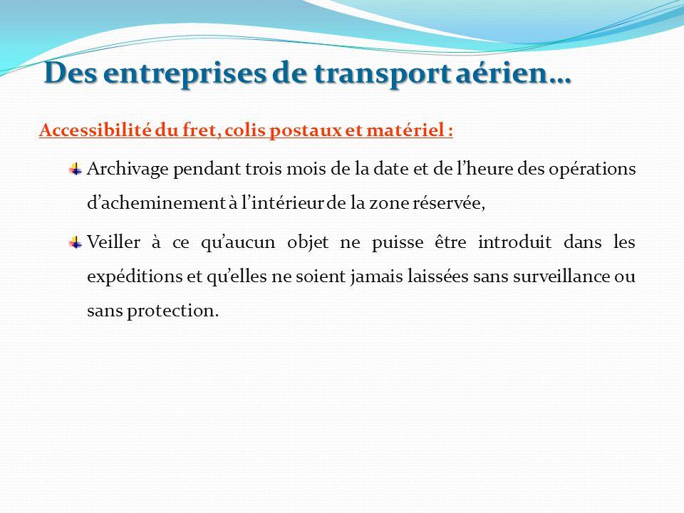 Accessibilité du fret, colis postaux et matériel : Archivage pendant trois mois de la date et de l'heure des opérations d'acheminement à l'intérieur d
