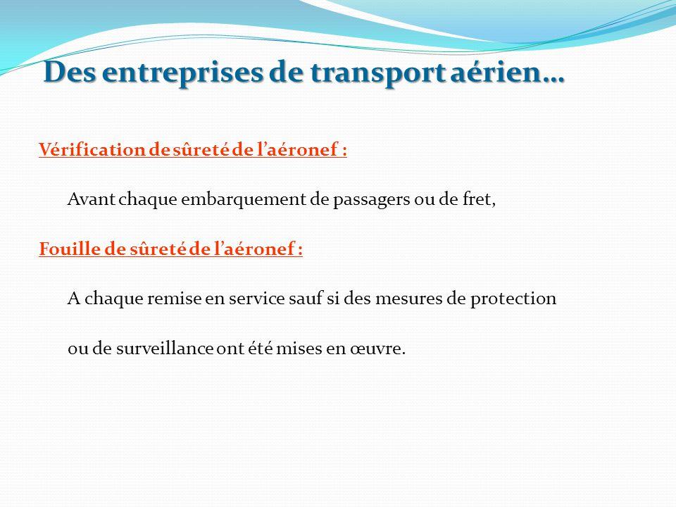 Vérification de sûreté de l'aéronef : Avant chaque embarquement de passagers ou de fret, Fouille de sûreté de l'aéronef : A chaque remise en service s
