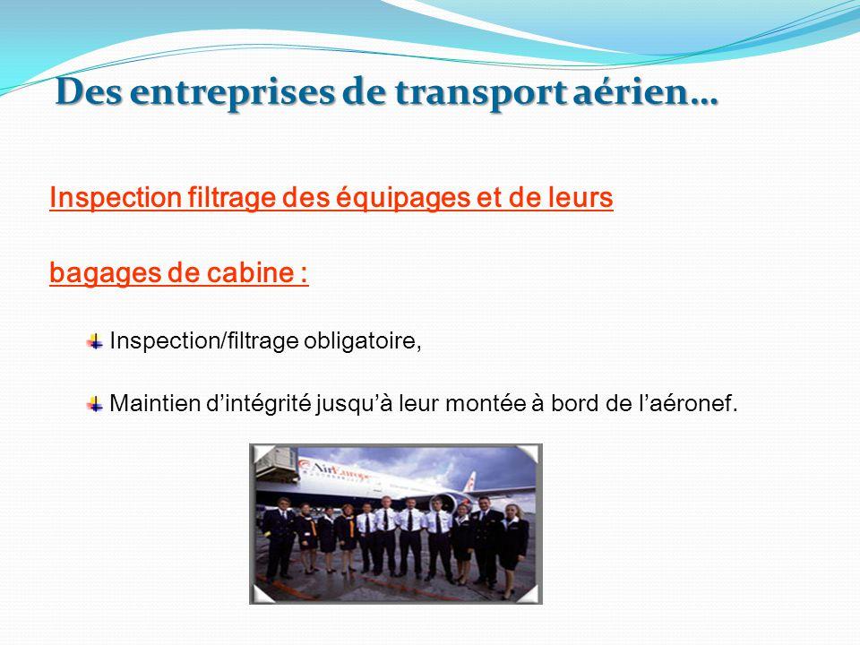 Inspection filtrage des équipages et de leurs bagages de cabine : Inspection/filtrage obligatoire, Maintien d'intégrité jusqu'à leur montée à bord de