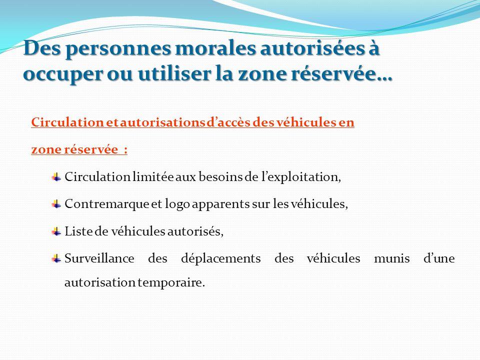 Circulation et autorisations d'accès des véhicules en zone réservée : Circulation limitée aux besoins de l'exploitation, Contremarque et logo apparent