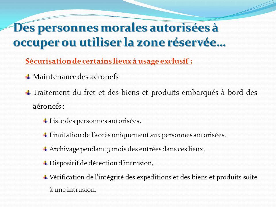 Sécurisation de certains lieux à usage exclusif : Maintenance des aéronefs Traitement du fret et des biens et produits embarqués à bord des aéronefs :
