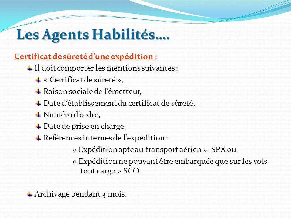 Certificat de sûreté d'une expédition : Il doit comporter les mentions suivantes : « Certificat de sûreté », Raison sociale de l'émetteur, Date d'étab
