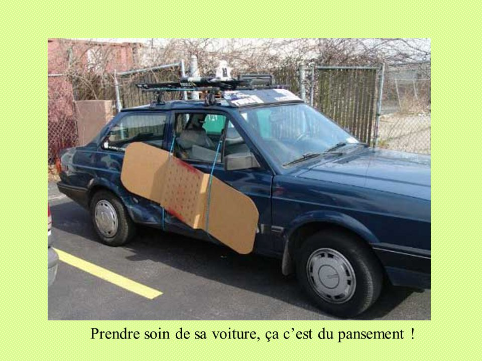 Prendre soin de sa voiture, ça c'est du pansement !