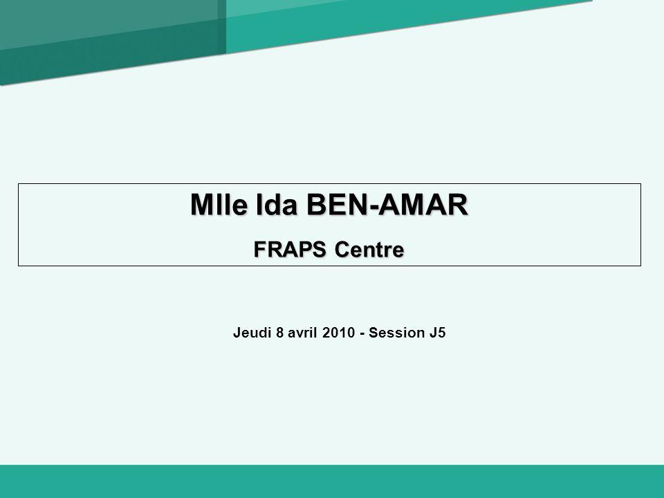 Mlle Ida BEN-AMAR FRAPS Centre Jeudi 8 avril 2010 - Session J5