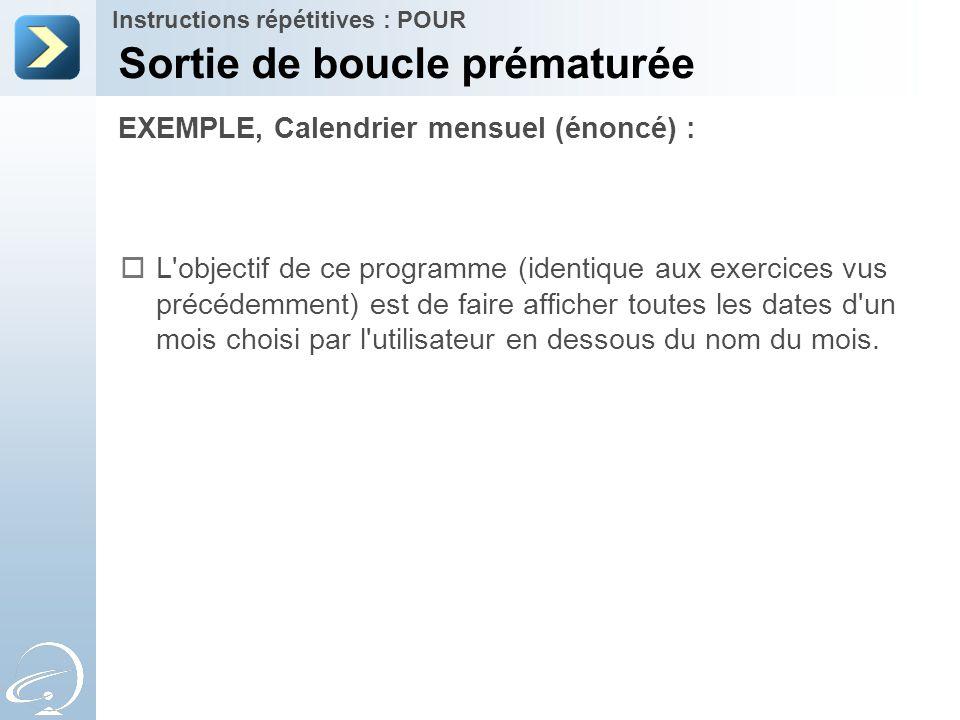 EXEMPLE, Calendrier mensuel (énoncé) : Instructions répétitives : POUR  L'objectif de ce programme (identique aux exercices vus précédemment) est de